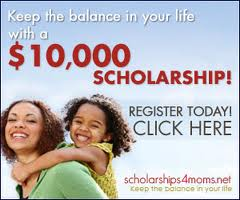 Scholarships4moms.net is having a $10,000 contest