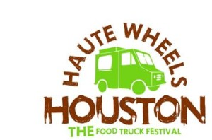 Haute Wheels Houston Food Truck Festival Ticket Giveaway!
