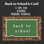 Back to school tips for avoiding morning madness #BacktoSchool