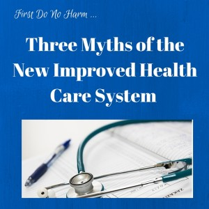 The myths of affordable health care