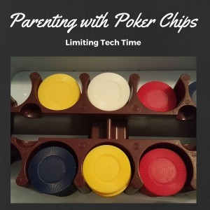 Parenting with poker chips: Time limits on technology