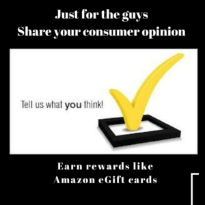 Calling all men! Here's your chance to share your opinions and earn rewards