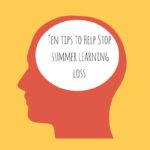 Ten Tips to Help Stop Summer Learning Loss