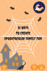 31 Ways to Create Spooktacular Family Fun this Halloween