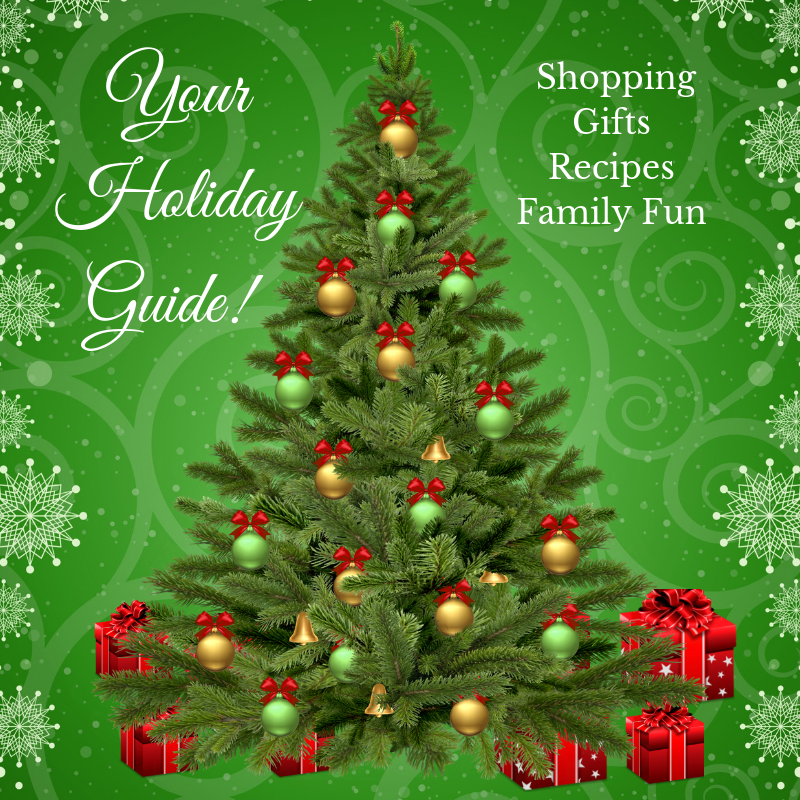 Holiday Guide: Shopping, Gifts and Family Fun